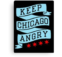 Keep Chicago Angry Canvas Print