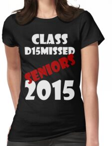 Class Dismissed 2015 Womens Fitted T-Shirt