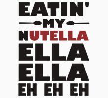 Eatin' My Nutella Ella Ella Eh Eh Eh by evahhamilton