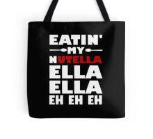Eatin' My Nutella Ella Ella Eh Eh Eh Tote Bag
