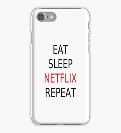 Eat, Sleep, Netflix, Repeat iPhone Case/Skin