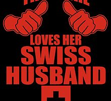 THIS GIRL LOVES HER SWISS HUSBAND by teeshoppy