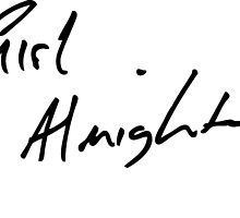 Girl Almighty in Louis' Handwriting by TwoSparrows