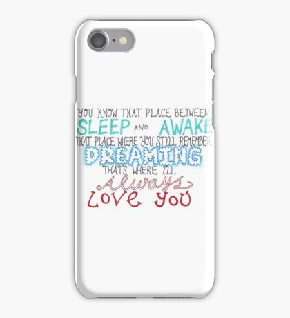 """""""You know that place between sleep and awake..."""" iPhone Case/Skin"""