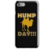 Hump Day!!! iPhone Case/Skin