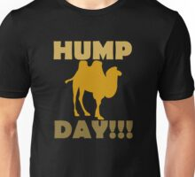Hump Day!!! Unisex T-Shirt