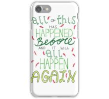 """All of this has happened before and it will all happen again."" iPhone Case/Skin"