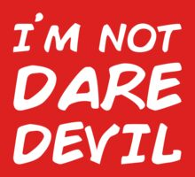I´M NOT DAREDEVIL by hypetees