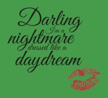 Cause darling I'm a nightmare dressed like a daydream Kids Clothes