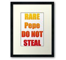 RARE PEPE DO NOT STEAL Framed Print