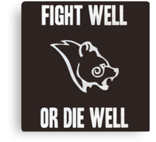 Stormcloaks - Fight Well or Die Well Canvas Print