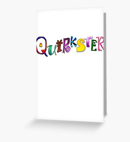 Quirkster Greeting Card