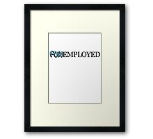 FUNemployed Framed Print