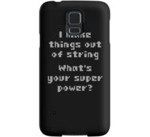 I Make Things Out Of String What's Your Super Powe Samsung Galaxy Case/Skin
