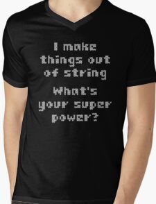 I Make Things Out Of String What's Your Super Powe Mens V-Neck T-Shirt