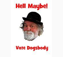 Vote For Dogsbody! Unisex T-Shirt