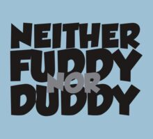 Neither fuddy nor duddy T-Shirt
