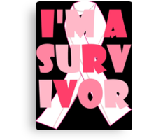 I'm A Survivor Canvas Print
