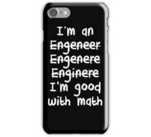 I'm An Engineer I'm Good At Math iPhone Case/Skin
