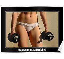 Stop Wanting Start Doing Poster