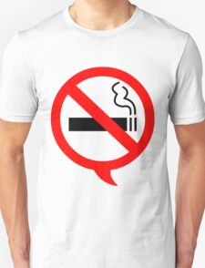 Say no to cigarettes Unisex T-Shirt