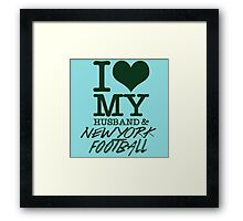 I Love My Husband & Newyork Football Framed Print