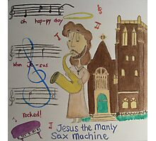 Jesus the Manly Sax Machine Photographic Print