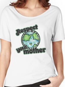 Respect your mother earth day Women's Relaxed Fit T-Shirt