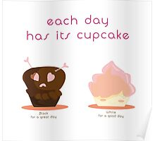 each day vace a cupcake Poster