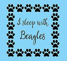 I Sleep with Beagles by Greenbaby