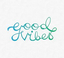 Good Vibes by Dorothy Timmer