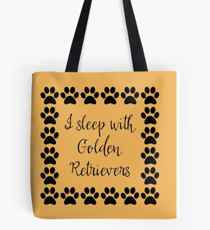 I Sleep with Golden Retrievers Tote Bag