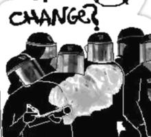 Fear of Change? Sticker