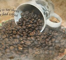 "A Special Moment ""Life is too short for bad coffee"" ~ Greeting Card and More! by Susan Werby"