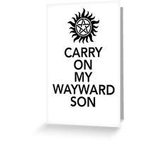 Carry on my Wayward Son Greeting Card