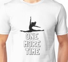 One More Time - Dancer Unisex T-Shirt