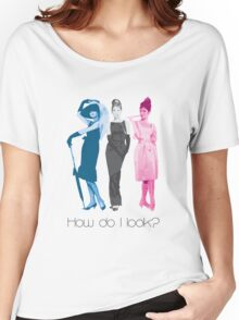 How do I look?  Women's Relaxed Fit T-Shirt