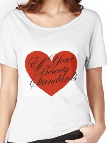 Eff Your Beauty Standards Women's Relaxed Fit T-Shirt