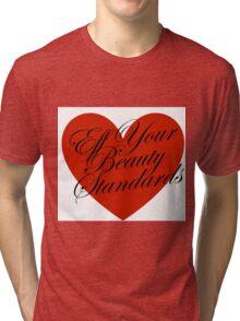 Eff Your Beauty Standards Tri-blend T-Shirt