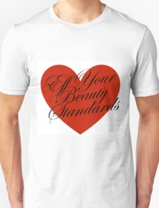 Eff Your Beauty Standards T-Shirt
