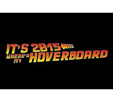 Where's My Hoverboard? Photographic Print