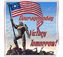 Courage Today, Victory Tomorrow Poster