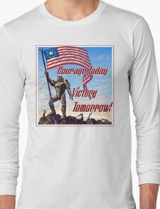 Courage Today, Victory Tomorrow Long Sleeve T-Shirt