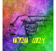 That Way Photographic Print