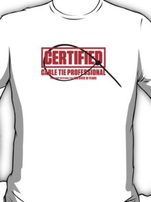 Certified Cable Tie Professional... T-Shirt