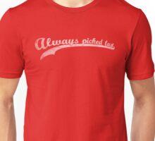 Always Picked Last Unisex T-Shirt