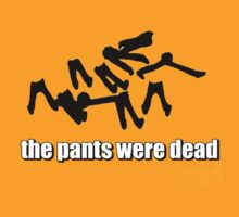the pants were dead by noskap