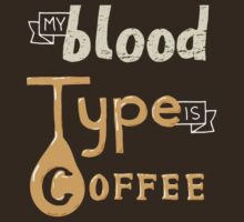 Blood Type Coffee by wearviral