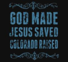 God Made Colorado Saved Texas Raised - T-shirts & Hoodies by anjaneyaarts