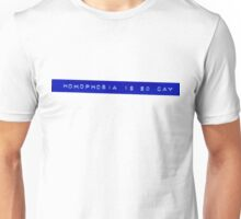Homophobia is So Gay T-shirt I Unisex T-Shirt